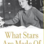 3. De qué están hechas las estrellas- la vida de Cecilia Payne-Gaposchkin
